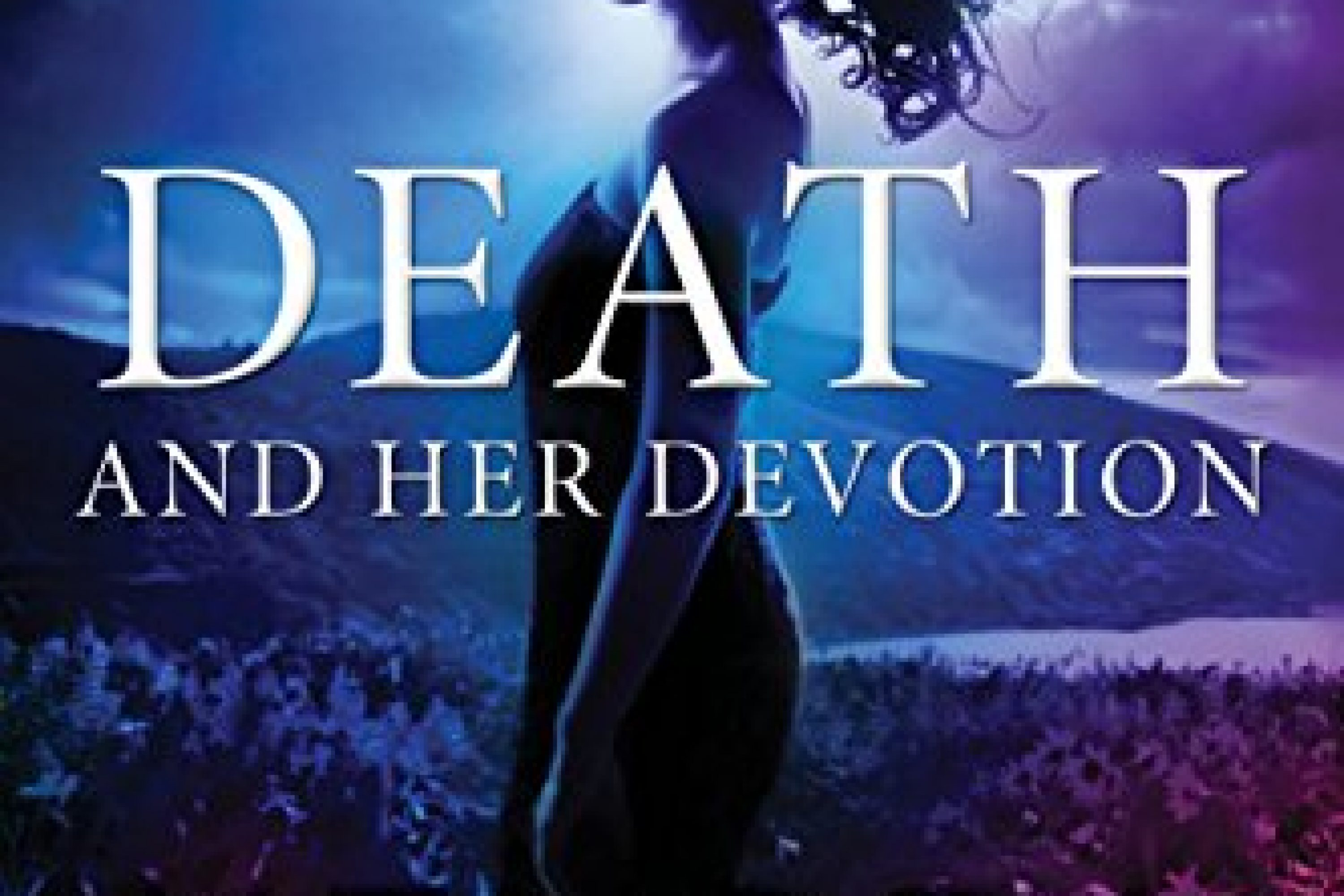 Death and Her Devotion