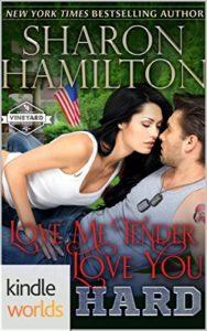 Love Me Tender Love You Hard by Sharon Hamilton