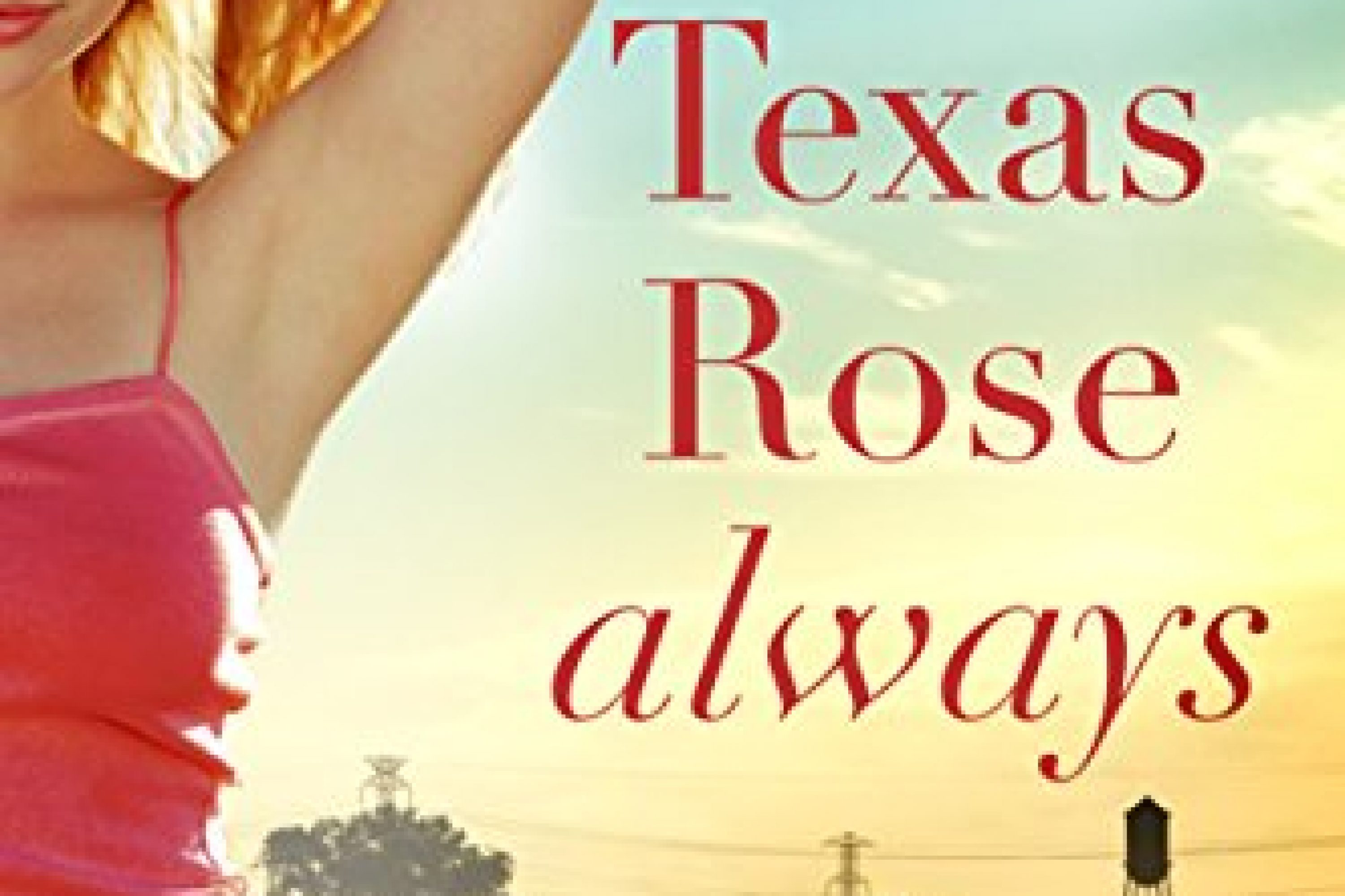 Texas Rose Always