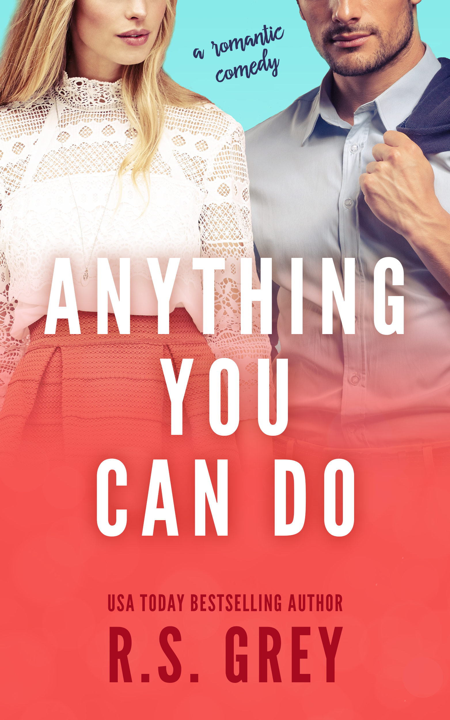 Release Day – Anything You Can Do by R.S. Grey