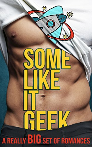 Some Like It Geek Box Set