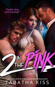 Review: 2 in the Pink by Tabatha Kiss