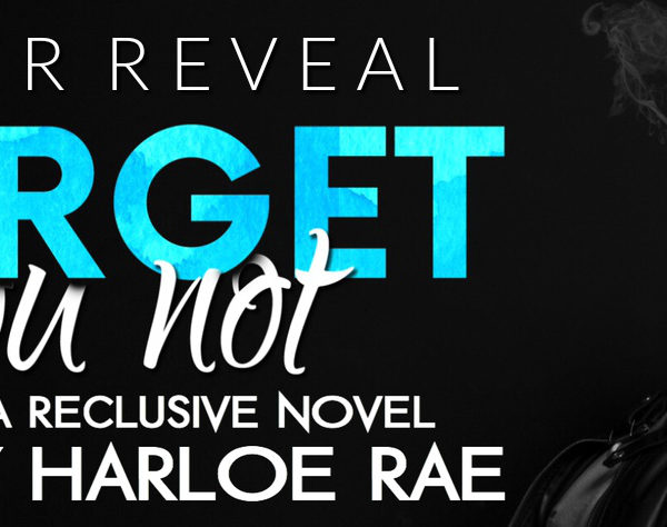Cover Reveal – Forget You Not by Harloe Rae