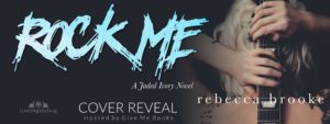 Cover Reveal – Rock Me By Rebecca Brooke