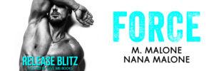 Release Blitz: Force by M. Malone & Nana Malone