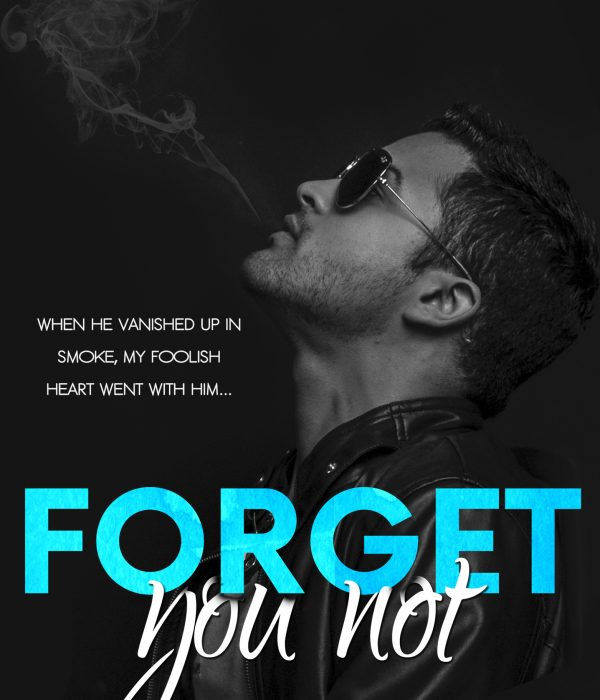 Forget You Not