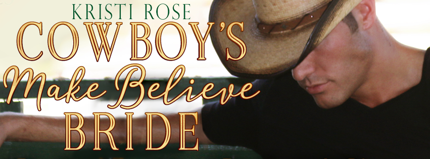 Cover Reveal – The Cowboy's Make Believe Bride by Kristi Rose