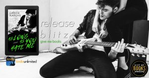 Release Blitz: As Long As You Hate Me by Carrie Aarons