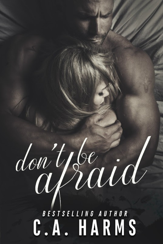 New Release: Don't Be Afraid by C. A. Harms