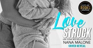 Cover Reveal: Love Struck by Nana Malone