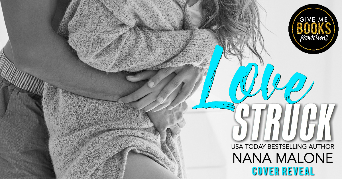 Cover Reveal: Love Struck by Nana Malone