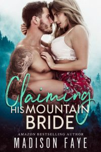 Sale – Claiming His Mountain Bride by Madison Faye