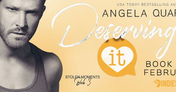 Release Blitz: Deserving It by Angela Quarles