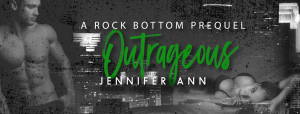 Cover Reveal: Outrageous by Jennifer Ann