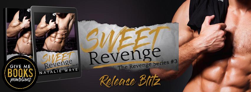 Release Blitz: Sweet Revenge by Natalie Wrye