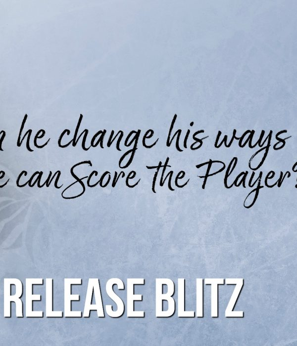 Release Blitz: Scoring the Player by Samantha Lind