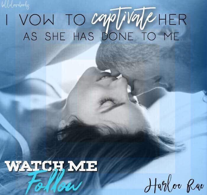 Release Blitz: Watch Me Follow by Harloe Rae | Love 4 Books