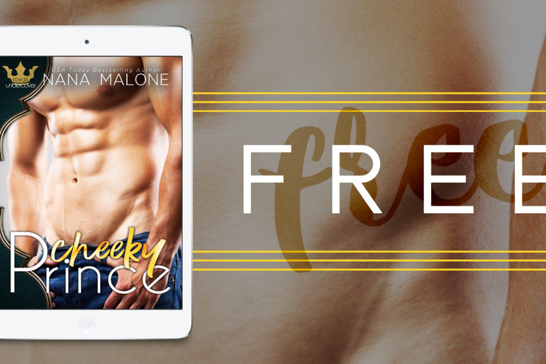 New and Free: Cheeky Prince by Nana Malone