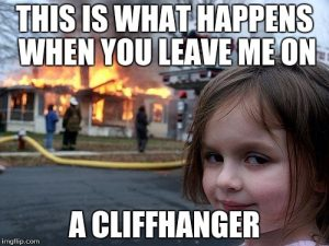 Cliffhangers: Yay or Nay?