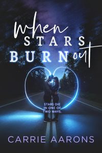 Review: When Stars Burn Out by Carrie Aarons
