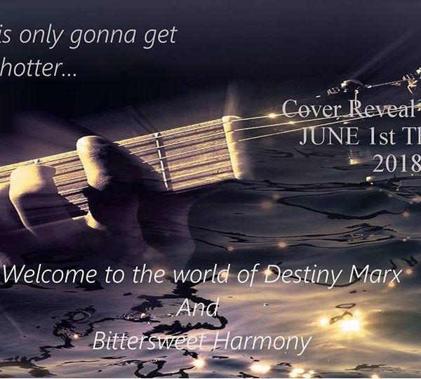 Cover Reveal Sign Up: Bittersweet Harmony by Destiny Marx