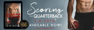 Release Boost: Scoring the Quarterback by S.M. Soto