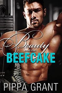 Review: Beauty and the Beefcake by Pippa Grant