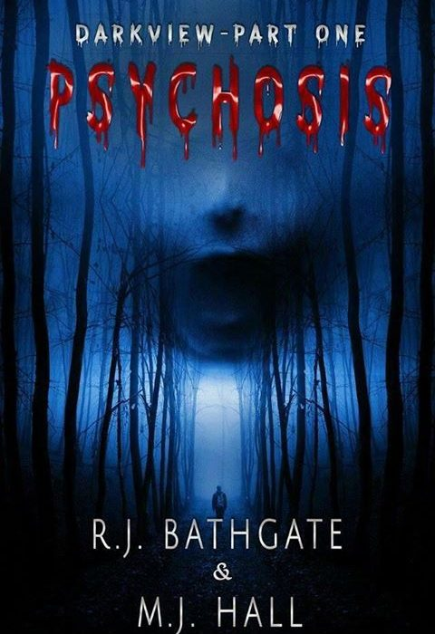 Now Live: 'DARKVIEW: PART ONE – PSYCHOSIS' by RJ Bathgate & MJ Hall