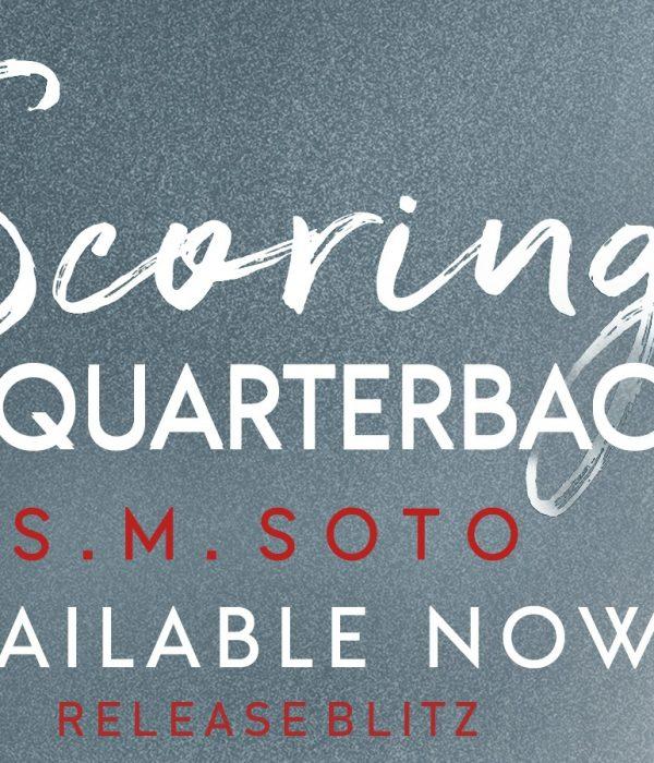 Release Blitz: Scoring the Quarterback by S.M. Soto