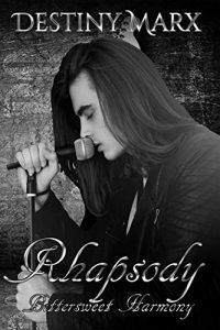Now Live: Rhapsody: Bittersweet Harmony by Destiny Marx