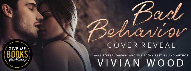 Cover Reveal: Bad Behavior by Vivian Wood