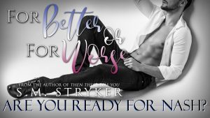 Now Live: For Better Or For Worse by SM Stryker