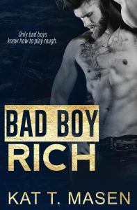Review: Bad Boy Rich by Kat T. Masen
