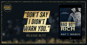 Release Blitz: Bad Boy Rich by Kat T. Mason