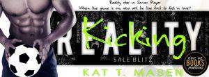 Sale Blitz: Kicking Reality by Kat T. Masen