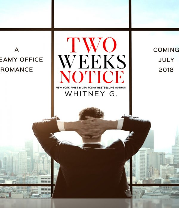 Cover Reveal: Two Weeks Notice by Whitney G.