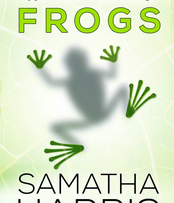 Review: Whole Lotta Frogs by Samatha Harris