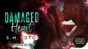 Release BLitz: Damaged Heart by S.M. Soto