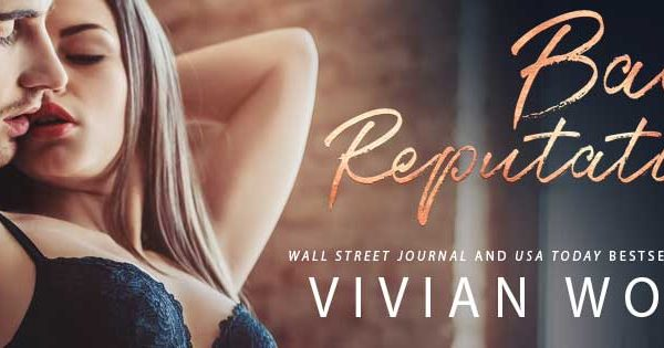 Now Live: Bad Reputation by Vivian Wood