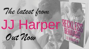 Release Day: Reckless Behavior by JJ Harper