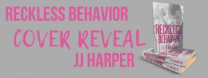 Cover Reveal: Reckless Behavior by JJ Harper