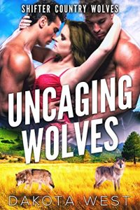 Review: Uncaging Wolves by Dakota West