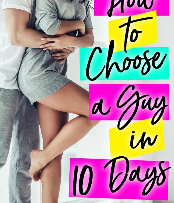 Review: How to Choose a Guy in 10 Days by Lila Monroe