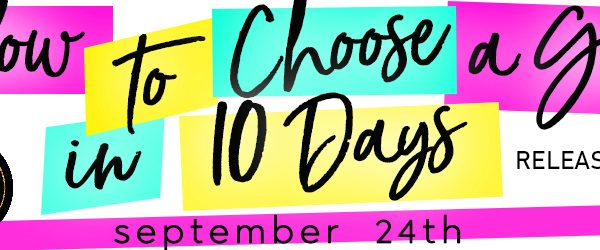 Release Blitz: How to Choose a Guy in 10 Days by Lila Monroe
