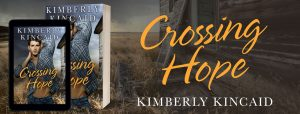 Release Blitz: Crossing Hope by Kimberly Kincaid