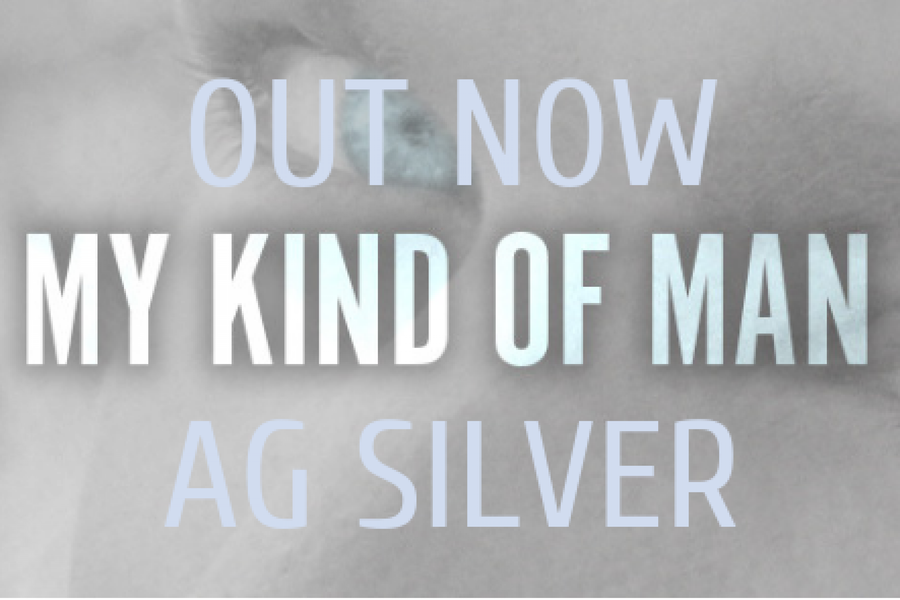 Release Blitz: My Kind of Man by AG Silver