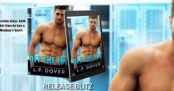 Release Blitz: Off the Ice by L.P. Dover