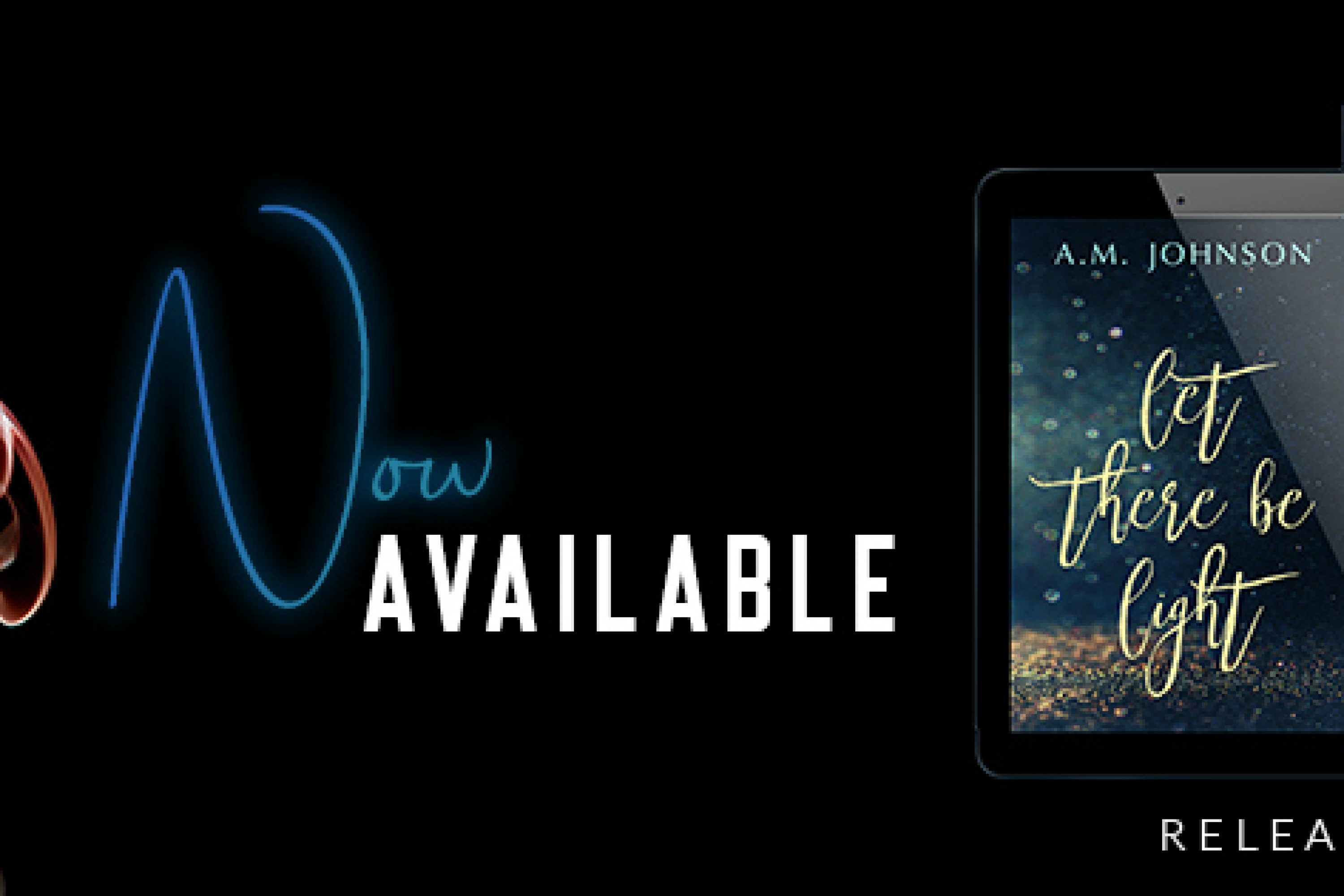 Release Blitz: Let There Be Light by A.M. Johnson