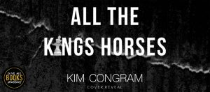 Cover Reveal: All the King's Horses by Kim Congram