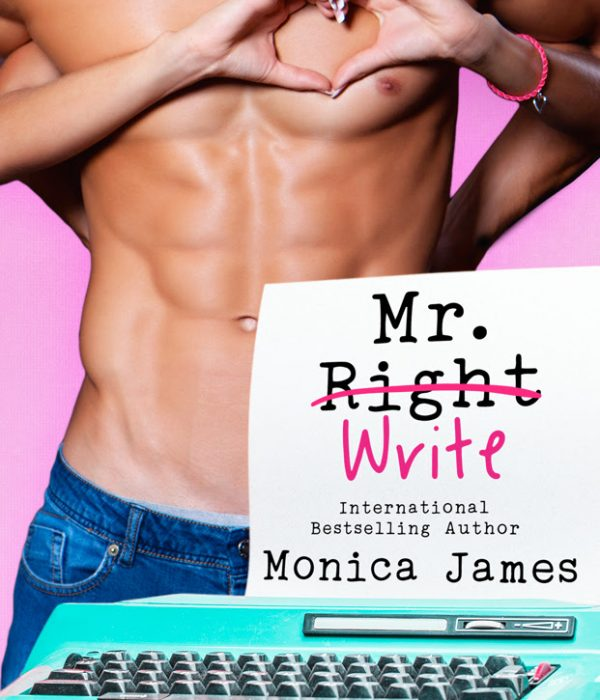 Cover Reveal: Mr. Write by Monica James